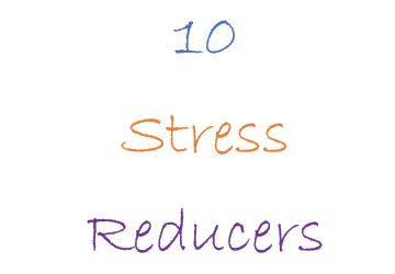 Top 10 Simple Stress Reducers To Try Today